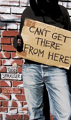 Can't Get There from Here By Strasser, Todd