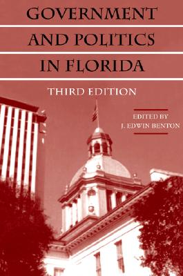 Government and Politics in Florida By Benton, J. Edwin (EDT)/ Askew, Reubin O'D (FRW)