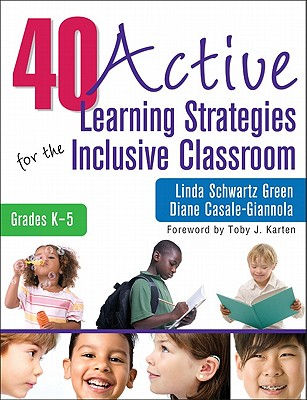 40 Active Learning Strategies for the Inclusive Classroom By Green, Linda Schwartz/ Casale-giannola, Diane