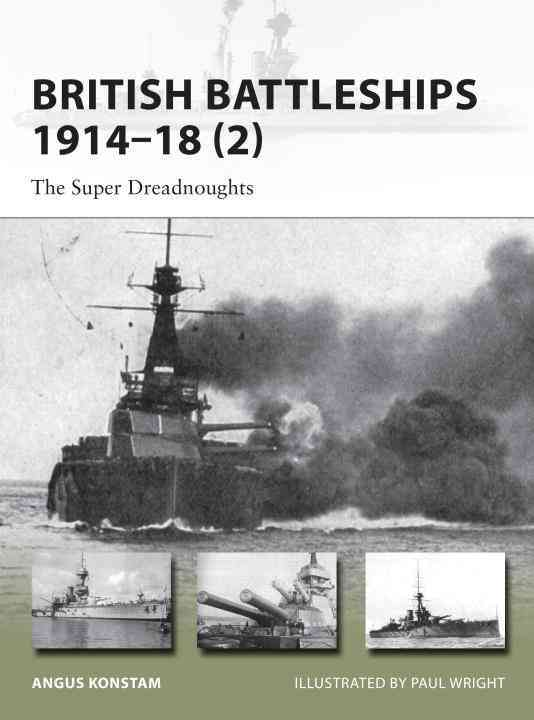 British Battleships 1914-18 (2) By Konstam, Angus