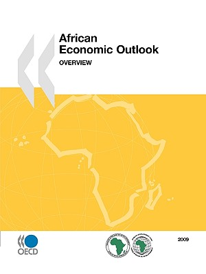 African Economic Outlook 2009 By Organisation for Economic Co-Operation and Development (COR)